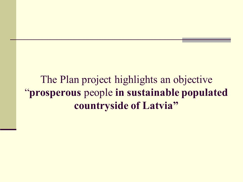 The Plan project highlights an objective prosperous people in sustainable populated countryside of Latvia
