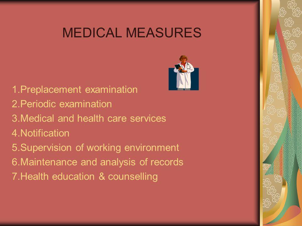 MEDICAL MEASURES 1.Preplacement examination 2.Periodic examination