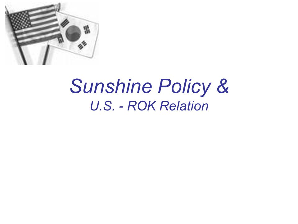 Sunshine Policy & U.S. - ROK Relation