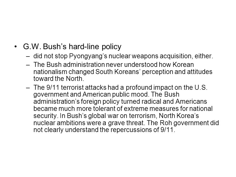 G.W. Bush's hard-line policy