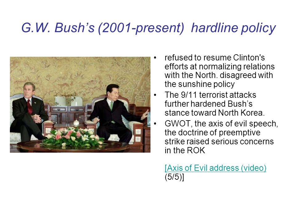 G.W. Bush's (2001-present) hardline policy