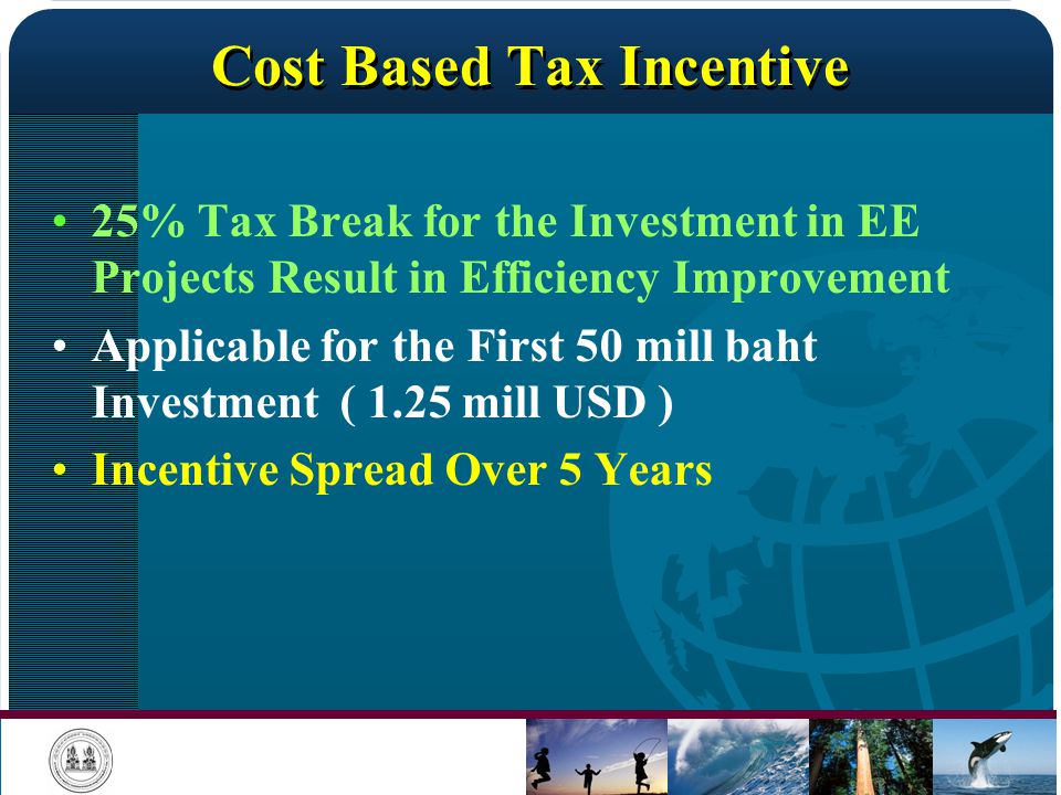 Cost Based Tax Incentive