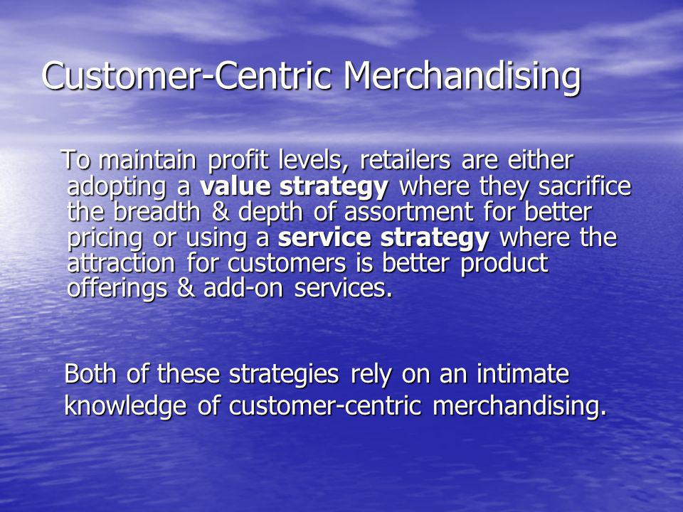 Customer-Centric Merchandising