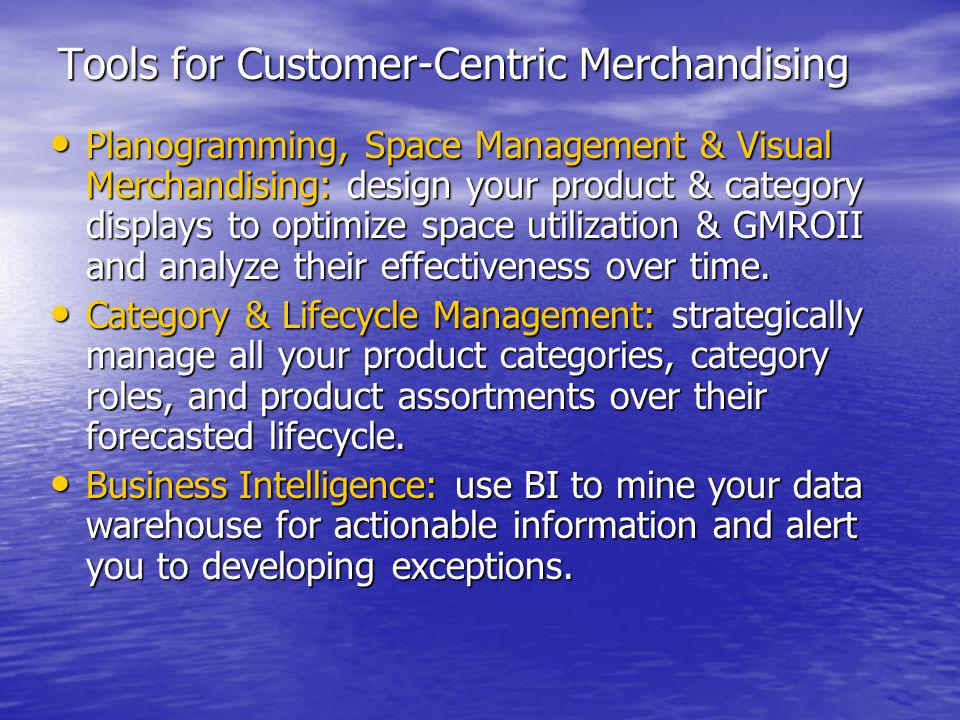 Tools for Customer-Centric Merchandising