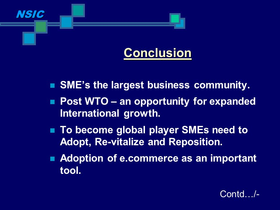 Conclusion NSIC SME's the largest business community.