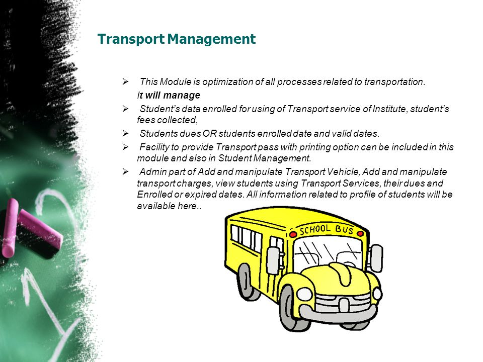 Transport Management This Module is optimization of all processes related to transportation. It will manage.