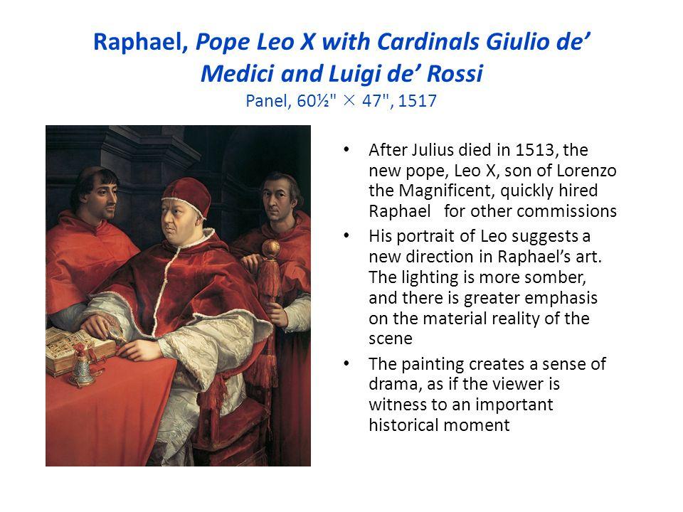 Raphael, Pope Leo X with Cardinals Giulio de' Medici and Luigi de' Rossi Panel, 60½  47 , 1517