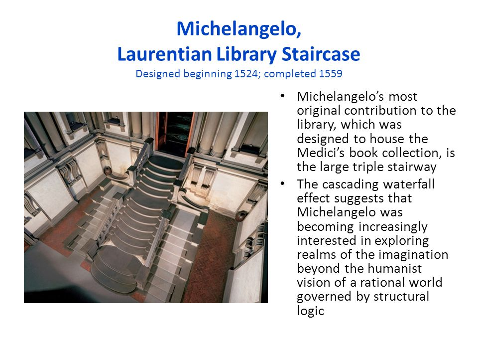 Michelangelo, Laurentian Library Staircase Designed beginning 1524; completed 1559