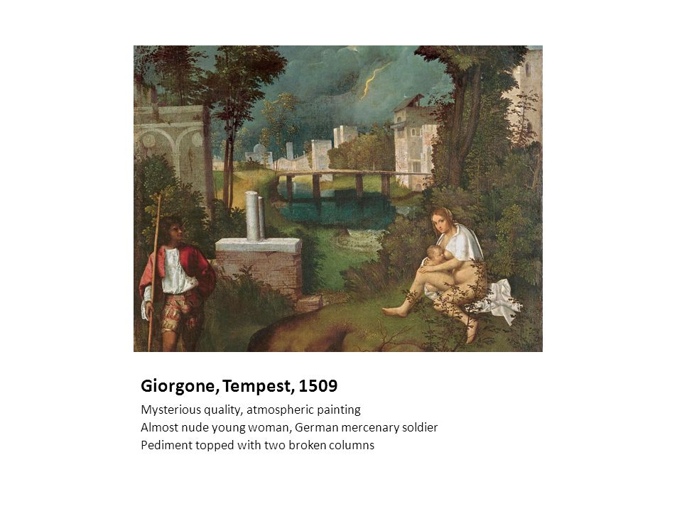 Giorgone, Tempest, 1509 Mysterious quality, atmospheric painting