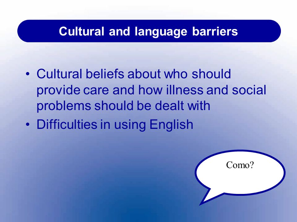 Cultural and language barriers