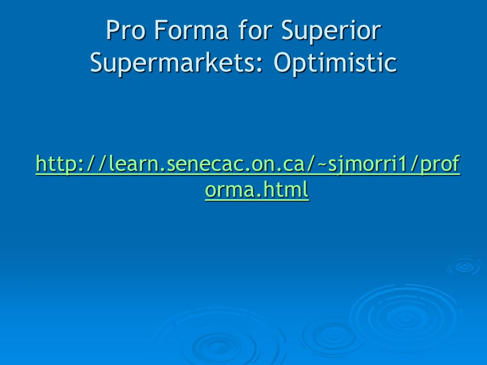 Pro Forma for Superior Supermarkets: Optimistic
