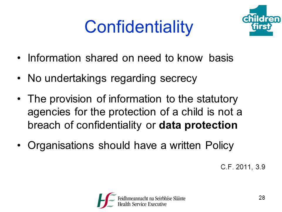 Confidentiality Information shared on need to know basis