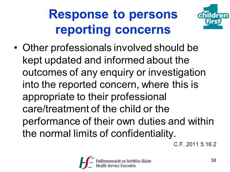 Response to persons reporting concerns