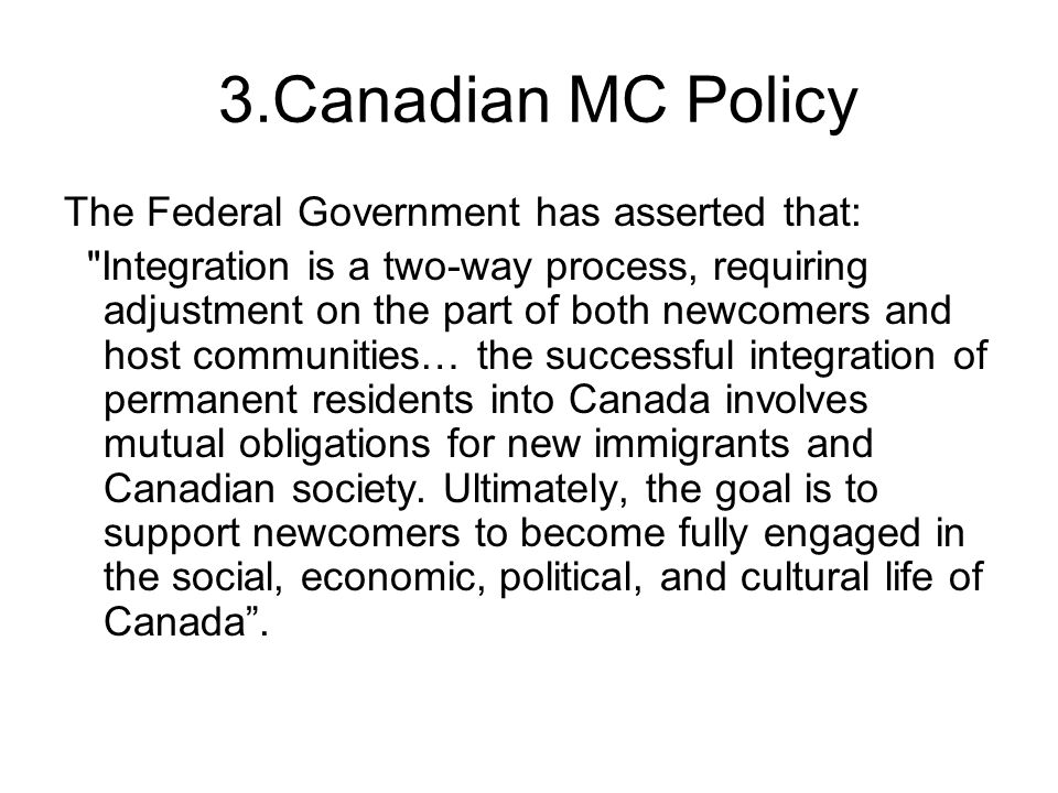3.Canadian MC Policy The Federal Government has asserted that: