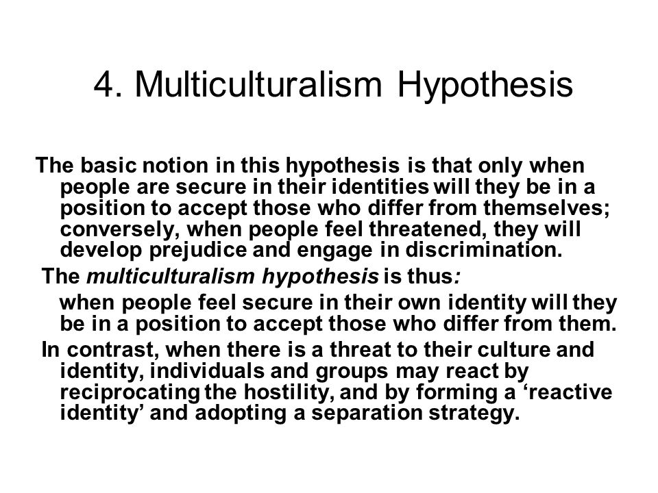 4. Multiculturalism Hypothesis