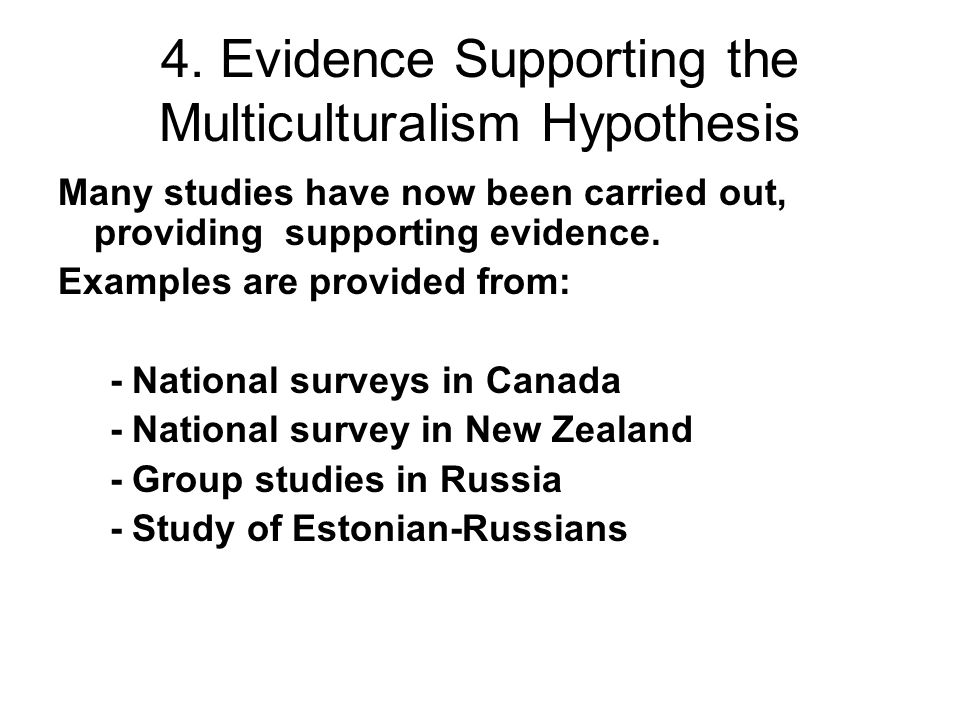 4. Evidence Supporting the Multiculturalism Hypothesis