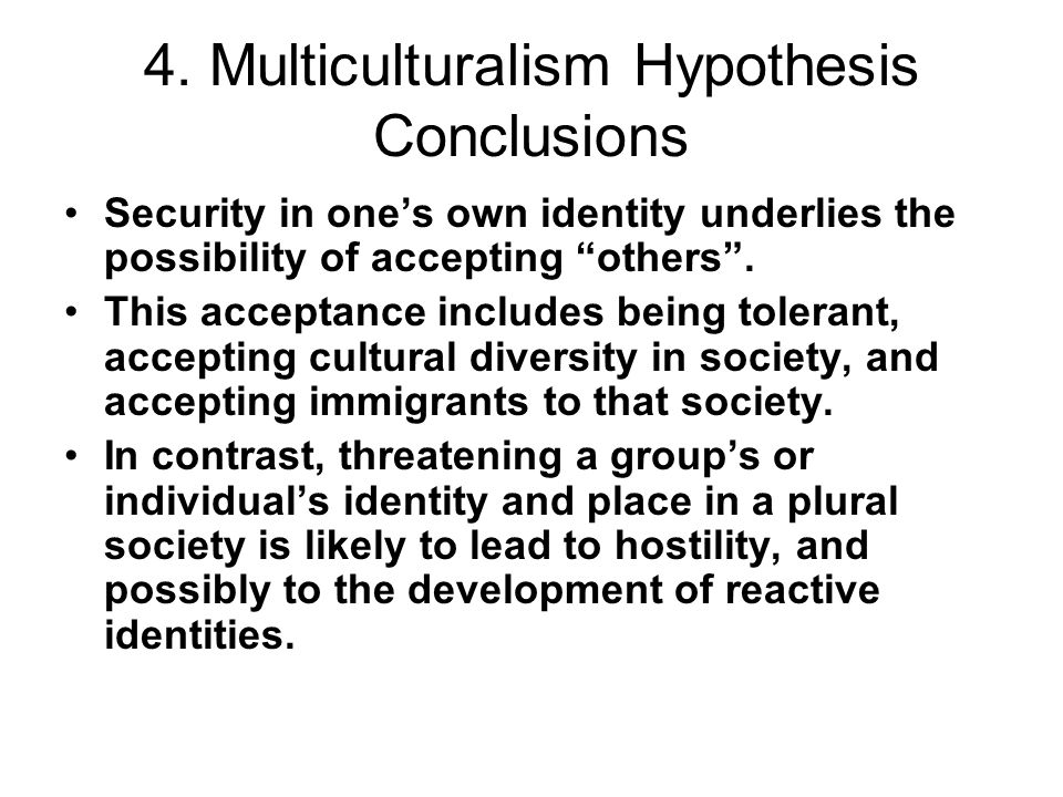 4. Multiculturalism Hypothesis Conclusions
