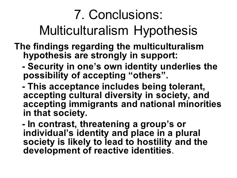 7. Conclusions: Multiculturalism Hypothesis