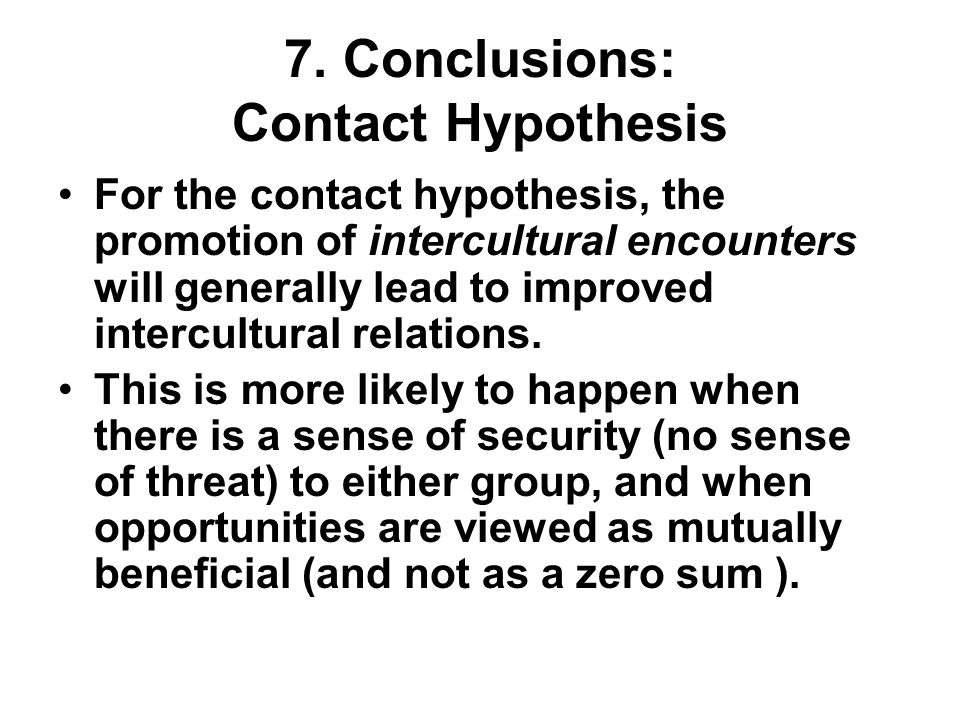 7. Conclusions: Contact Hypothesis
