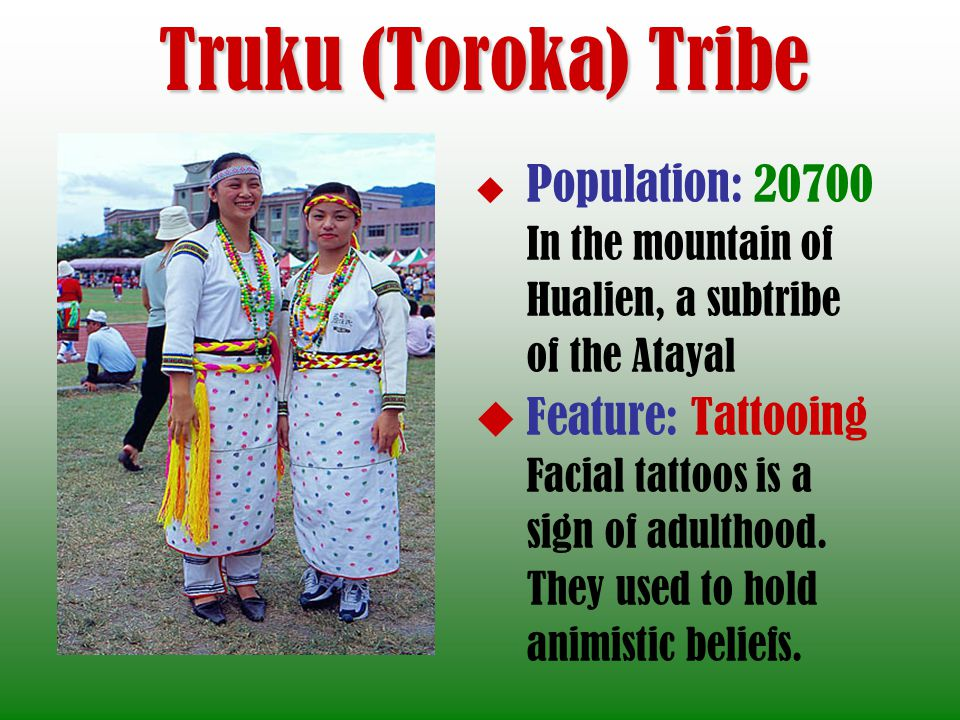 Truku (Toroka) Tribe In the mountain of Hualien, a subtribe