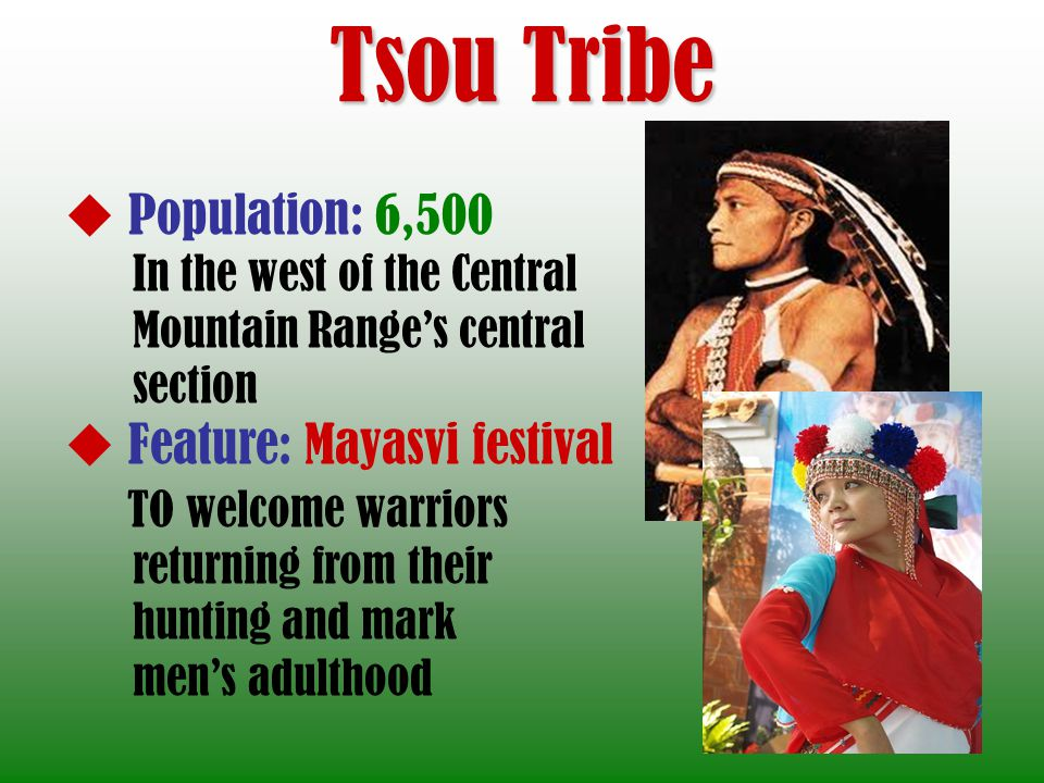 Tsou Tribe Population: 6,500 Feature: Mayasvi festival