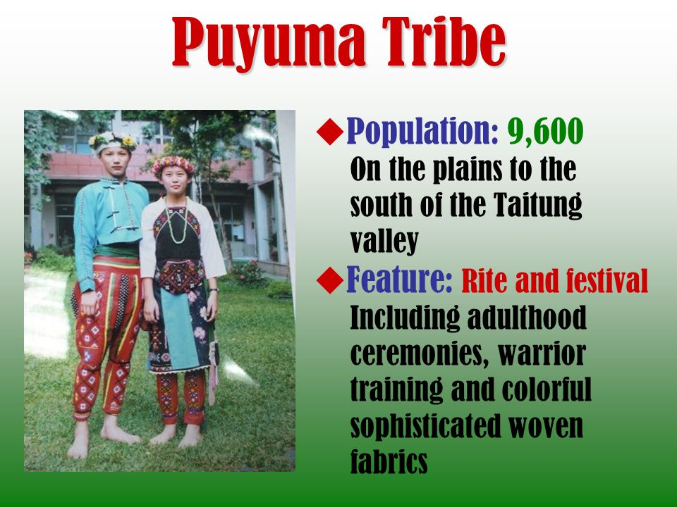 Puyuma Tribe Population: 9,600 Feature: Rite and festival