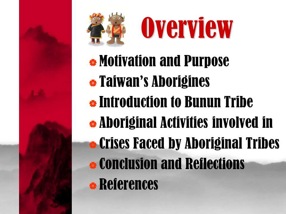Overview Motivation and Purpose Taiwan's Aborigines