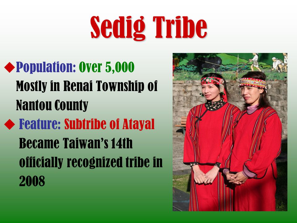 Sedig Tribe Population: Over 5,000 Mostly in Renai Township of