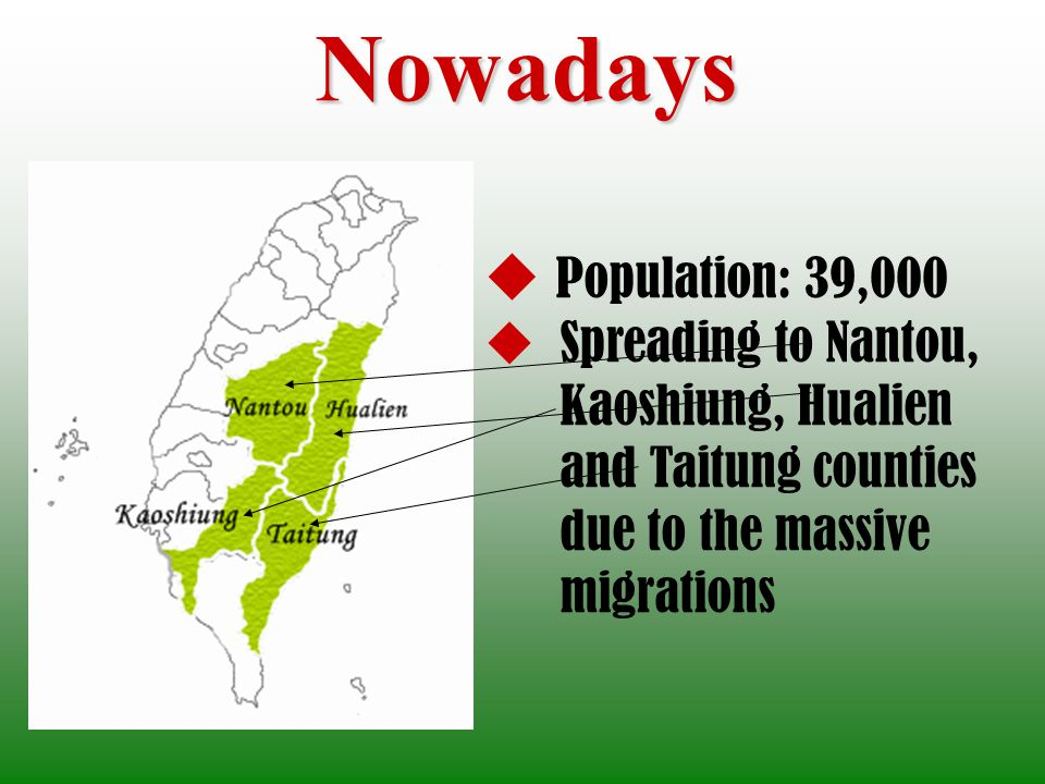 Nowadays Population: 39,000 Spreading to Nantou, Kaoshiung, Hualien