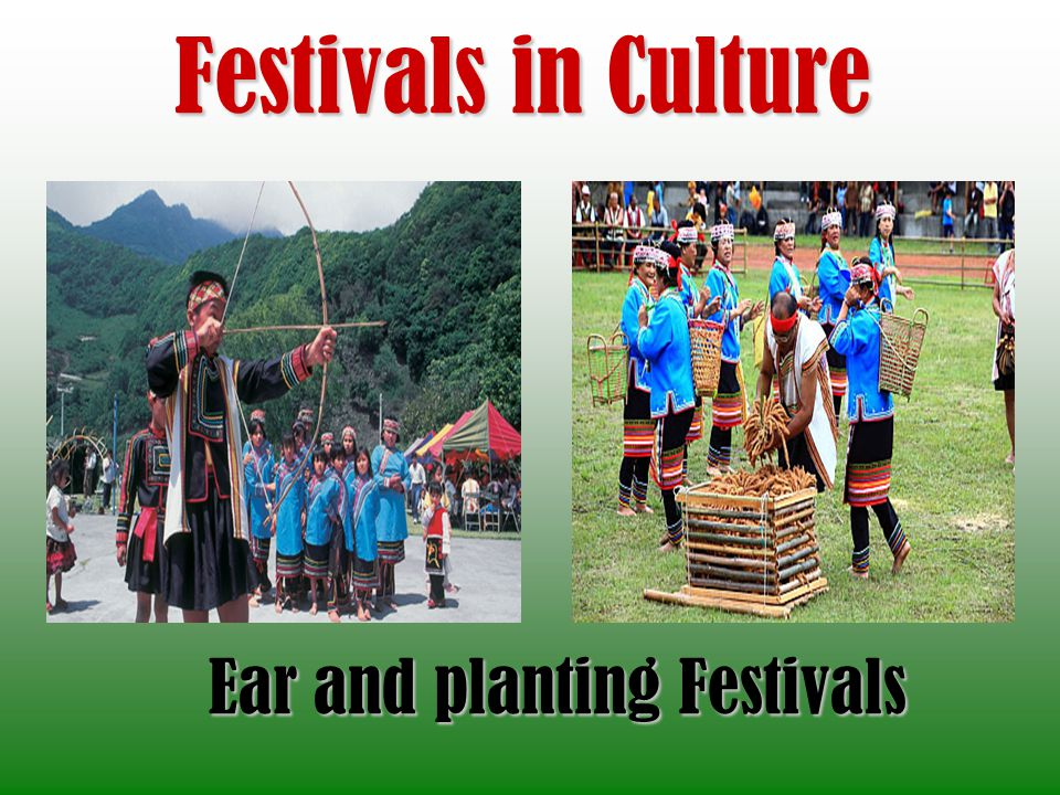 Festivals in Culture Ear and planting Festivals