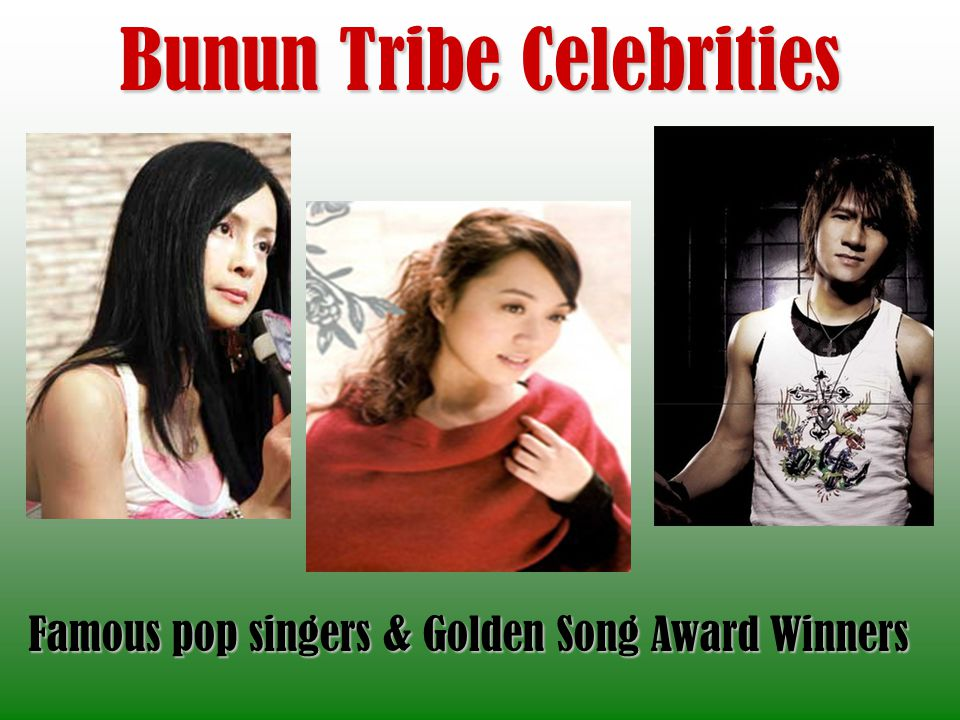 Bunun Tribe Celebrities