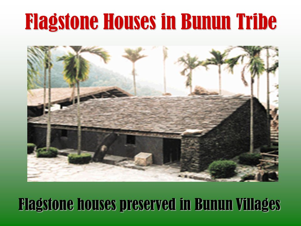 Flagstone Houses in Bunun Tribe