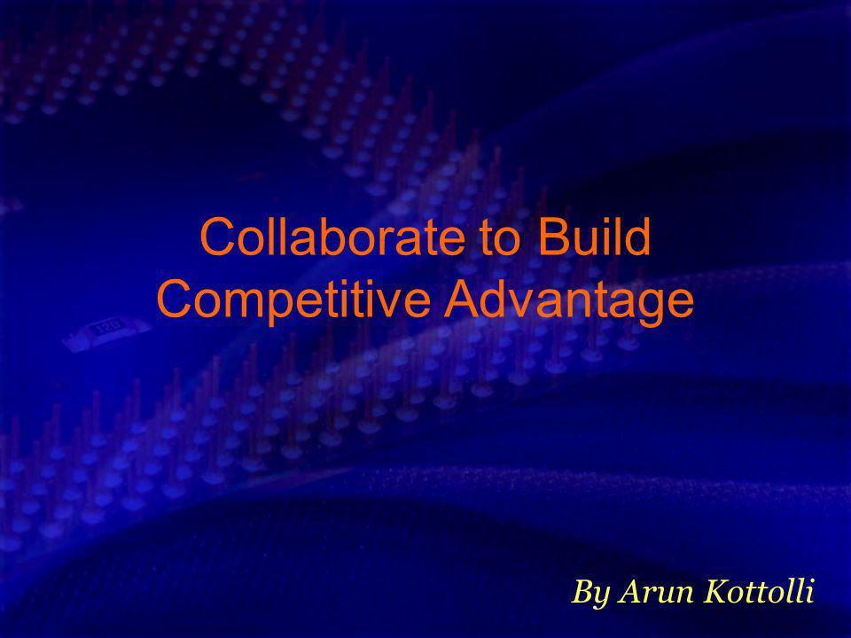 Collaborate to Build Competitive Advantage