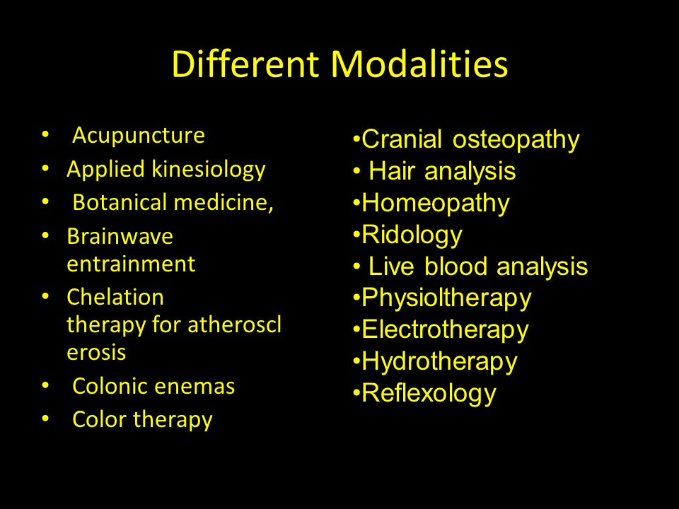 Different Modalities Cranial osteopathy Hair analysis Homeopathy