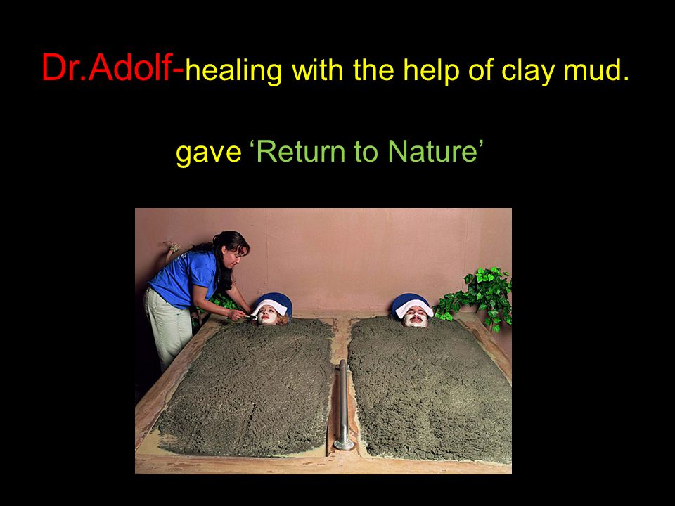 Dr.Adolf-healing with the help of clay mud.