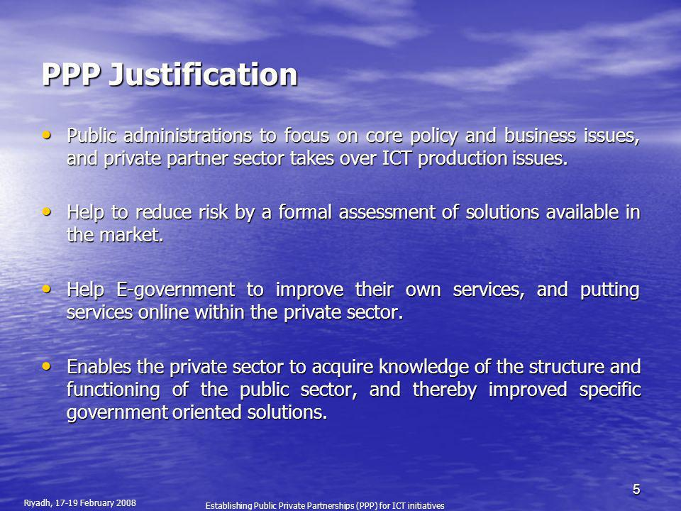 PPP Justification Public administrations to focus on core policy and business issues, and private partner sector takes over ICT production issues.