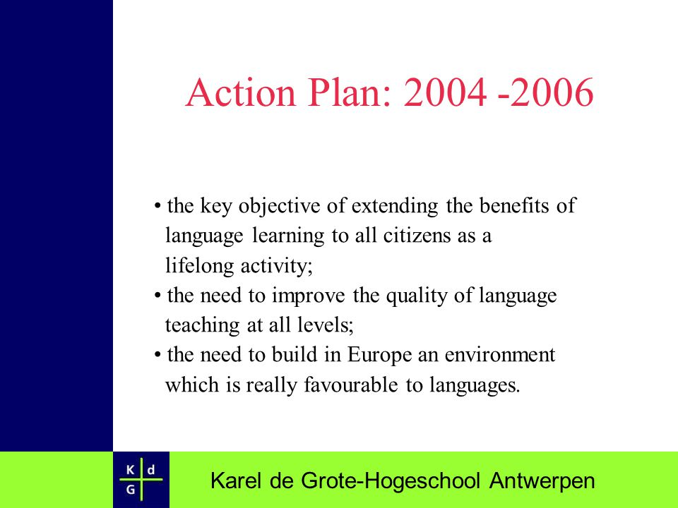 Action Plan: 2004 -2006 the key objective of extending the benefits of