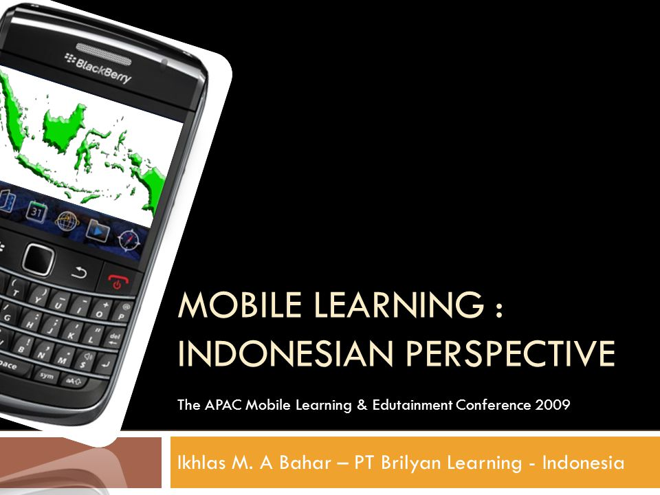 Mobile learning : indonesiaN perspective