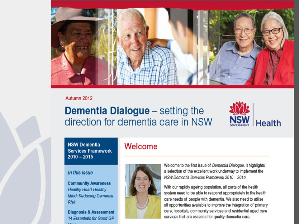 In conclusion... Implementation of the NSW Dementia Services Framework is underway at state and local levels.