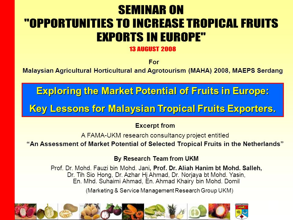 OPPORTUNITIES TO INCREASE TROPICAL FRUITS EXPORTS IN EUROPE