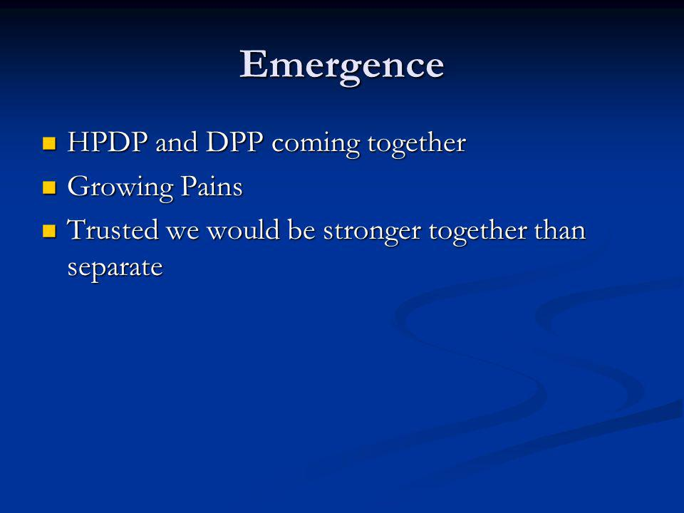 Emergence HPDP and DPP coming together Growing Pains