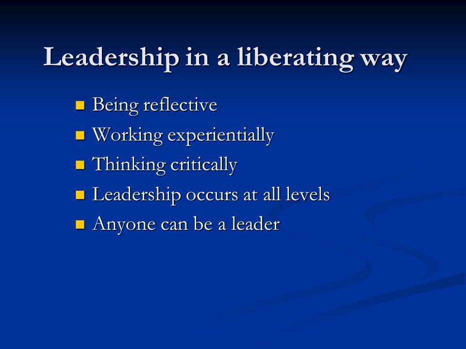 Leadership in a liberating way