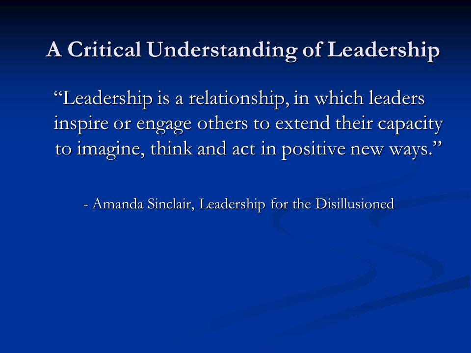 A Critical Understanding of Leadership