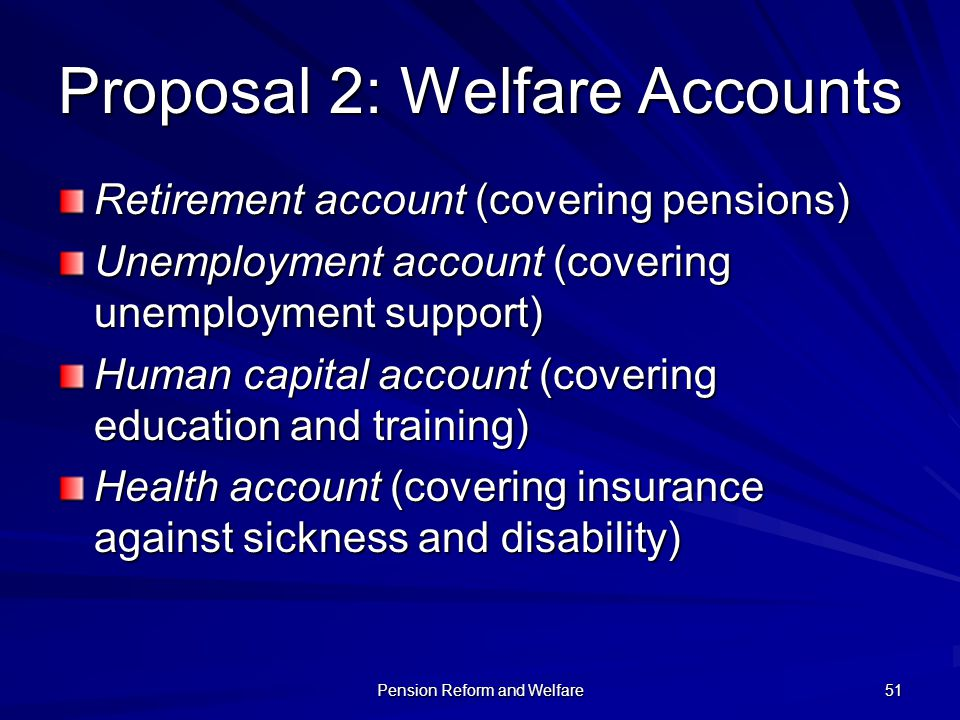 Proposal 2: Welfare Accounts