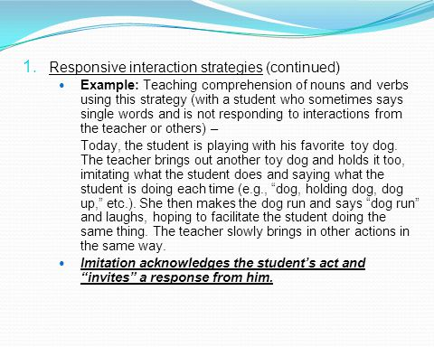 Responsive interaction strategies (continued)