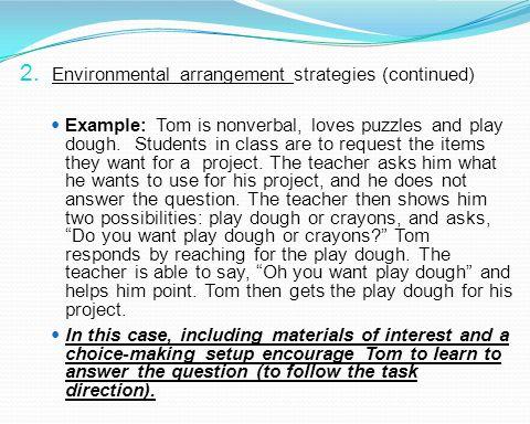 Environmental arrangement strategies (continued)