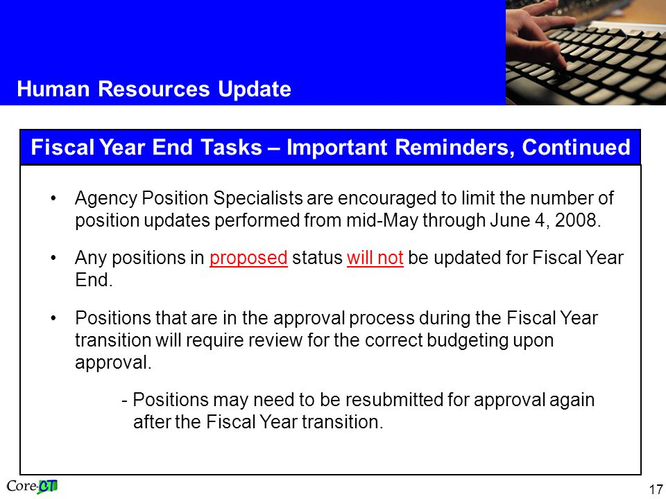 Fiscal Year End Tasks – Important Reminders, Continued