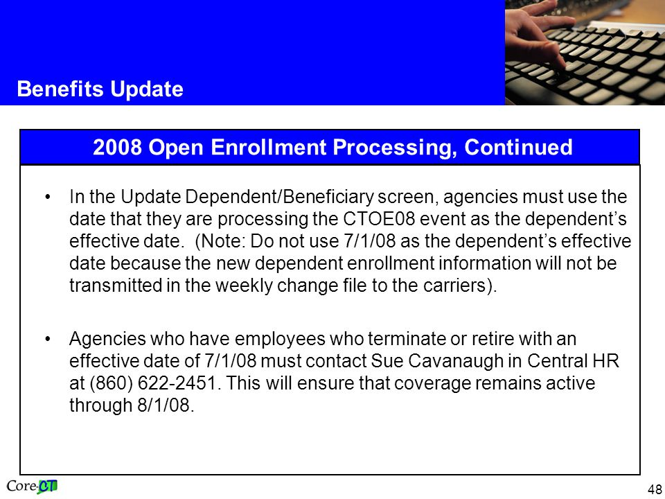2008 Open Enrollment Processing, Continued