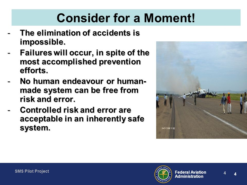 Consider for a Moment! The elimination of accidents is impossible.