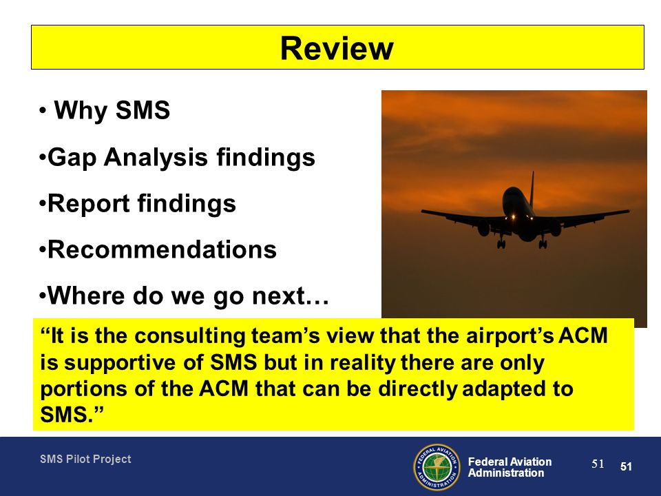 Review Why SMS Gap Analysis findings Report findings Recommendations